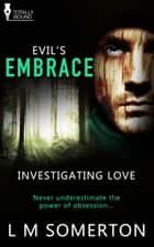 Evil's Embrace ebook by L.M. Somerton