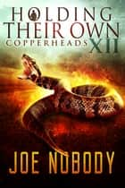 Holding Their Own XII ebook by Joe Nobody