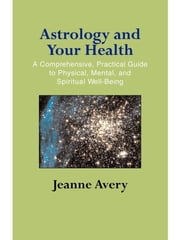 Astrology and Your Health ebook by Jeanne Avery