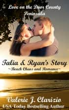 Talia & Ryan's Story - Love on the Door County Peninsula, #1 ebook by Valerie J. Clarizio