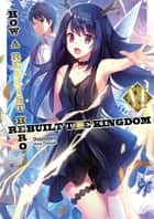 How a Realist Hero Rebuilt the Kingdom: Volume 6 ebook by Dojyomaru