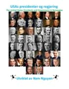USAs presidenter og - The United States Presidents and Government In Norwegian ebook by Nam Nguyen