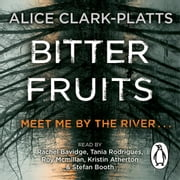 Bitter Fruits - DI Erica Martin Book 1 audiobook by Alice Clark-Platts