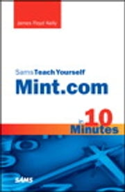 Sams Teach Yourself Mint.com in 10 Minutes ebook by James Floyd Kelly