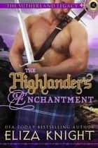 The Highlander's Enchantment ebook by Eliza Knight