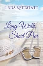 Long Walk, Short Pier ebook by Linda Rettstatt