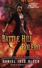 Battle Hill Bolero ebook by Daniel José Older