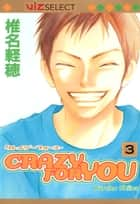 Crazy For You, Vol. 3 ebook by Karuho Shiina
