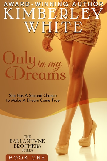 Only In My Dreams ebook by Kimberley White