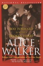 The Way Forward Is with a Broken Heart ebook by Alice Walker