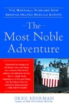 The Most Noble Adventure ebook by Greg Behrman