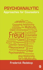 Psychoanalytic Approaches for Counselors ebook by Dr. Fred Redekop
