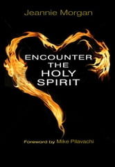 Encounter the Holy Spirit ebook by Jeannie Morgan