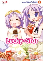 Lucky★Star, Vol. 2 ebook by Kobo.Web.Store.Products.Fields.ContributorFieldViewModel