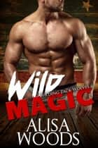 Wild Magic ebook by Alisa Woods