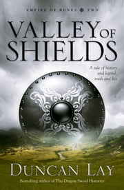 Valley of Shields ebook by Duncan Lay