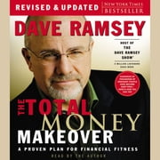 The Total Money Makeover - A Proven Plan for Financial Fitness audiobook by Dave Ramsey