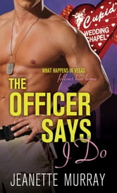 "The Officer Says ""I Do"" ebook by Jeanette Murray"