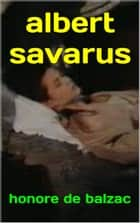 albert savarus ebook by HONORE DE BALZAC