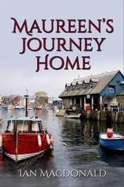 Maureen's Journey Home ebook by Ian Macdonald
