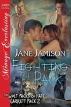 Fighting the Pack ebook by Jane Jamison