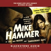 "The New Adventures of Mickey Spillane's Mike Hammer, Vol. 1 - ""Oil and Water"" and ""Dangerous Days"" audiobook by M. J. Elliott, JoBe Cerney, Carl Amari,..."