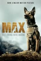 Max: Best Friend. Hero. Marine. ebook by Jennifer Li Shotz