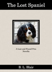 The Lost Spaniel ebook by B. L. Blair