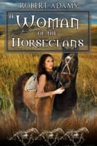A Woman Of The Horseclans ebook by Adams, Robert
