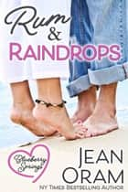 Rum and Raindrops - A Blueberry Springs Sweet Romance ebook door Jean Oram