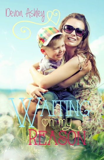 Waiting on my Reason ebook by Devon Ashley