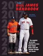 The Bill James Handbook 2017 ebook by Bill James, Baseball Info Solutions