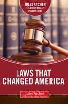 Laws that Changed America ebook by Jules Archer, Brianna DuMont