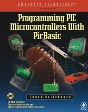 Programming PIC Microcontrollers with PICBASIC ebook by Hellebuyck, Chuck