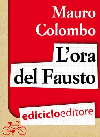 L'ora del Fausto ebook by Mauro Colombo