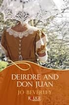 Deirdre and Don Juan: A Rouge Regency Romance ebook by