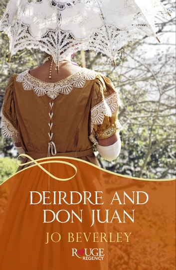 Deirdre and Don Juan: A Rouge Regency Romance ebook by Jo Beverley
