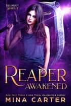 Reaper Awakened - Hellsgate, #2 ebook by Mina Carter