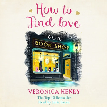 How to Find Love in a Book Shop audiobook by Veronica Henry