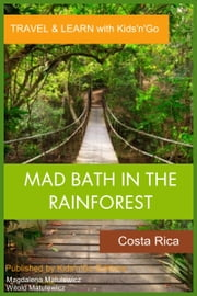 Mad Bath in the Rainforest: Costa Rica ebook by Magdalena Matulewicz