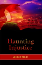 Haunting Injustice ebook by Mickey Mills