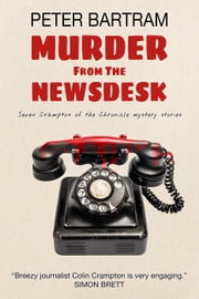 Murder from the Newsdesk ebook by Peter Bartram