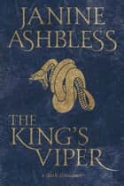 The King's Viper ebook by Janine Ashbless