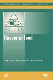 Flavour in Food ebook by Andrée Voilley,Patrick Etiévant