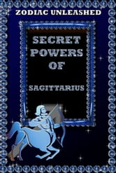 Zodiac Unleashed - Sagittarius ebook by Juergen Beck