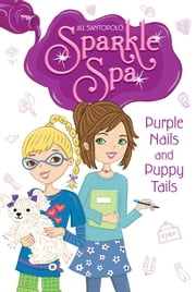 Purple Nails and Puppy Tails ebook by Jill Santopolo