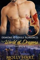 Demons & Devils Romance: World of Dragons- A Paranormal Menage Romance ebook by Molly Hart