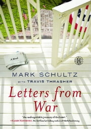 Letters from War - A Novel ebook by Mark Schultz