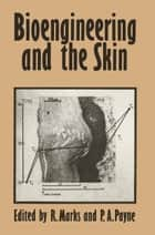 Bioengineering and the Skin ebook by R. Marks