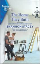 The Home They Built ebook by Shannon Stacey